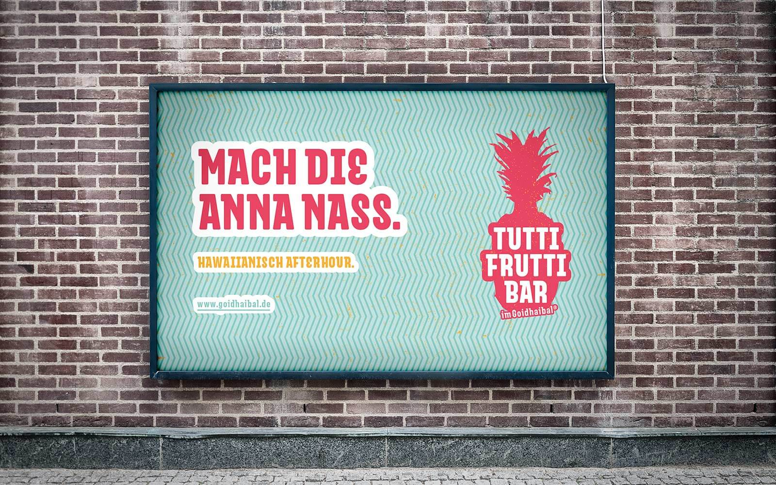 Goidhaibal® – Billboard für die Tutti Frutti Bar